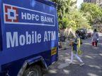 HDFC बैंक ने देश के 19 शहरों में शुरू किया मोबाइल ATM, बिना मास्क और सैनिटाइजर के नहीं मिलेगा पैसा बिजनेस,Business - Money Bhaskar