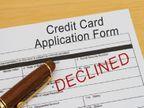 जल्दी-जल्दी नौकरी बदलने और ज्यादा लिमिट के लिए अप्लाई करने सहित इन 5 कारणों से रिजेक्ट हो सकती है क्रेडिट कार्ड एप्लीकेशन|बिजनेस,Business - Money Bhaskar