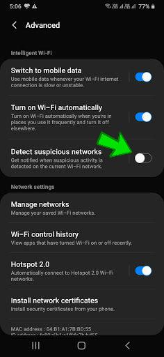 Detect Suspicious Networks सेटिंग का काम यह है कि जब भी आप किसी वाई-फाई नेटवर्क से कनेक्ट होते हैं और यदि उस नेटवर्क पर संवेदनशील गतिविधियां होती हैं, या हैकर्स उस नेटवर्क के जरिए फोन में घुसपैठ कर डेटा चुराने की कोशिश करते हैं, तो यह सेटिंग तुरंत यूजर को अलर्ट कर उस नेटवर्क से फोन को खुद-ब-खुद डिसकनेक्ट कर देती है, जिससे डेटा सुरक्षित रहता है।