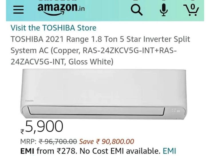 Toshiba 1.8 ton inverter AC listed for Rs 5,900 on Amazon, bought by some before Amazon realised error   गलती से एक लाख का AC सिर्फ 6 हजार में बेचा, 278 रुपए की EMI का ऑप्शन भी दिया